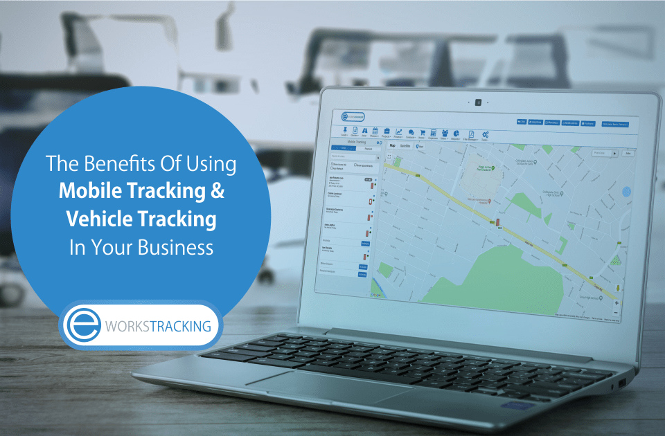 How Vehicle Tracking & Mobile Tracking Can Help Manage Your Business - Eworks Tracking