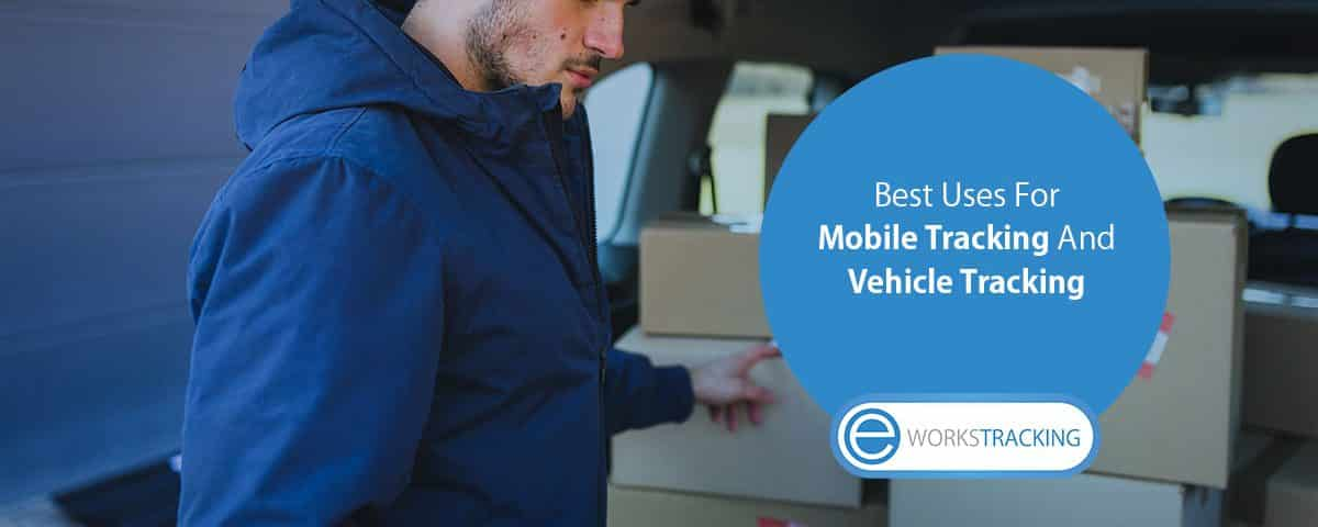 Best-Uses-for-Mobile-Tracking-and-Vehicle-Tracking
