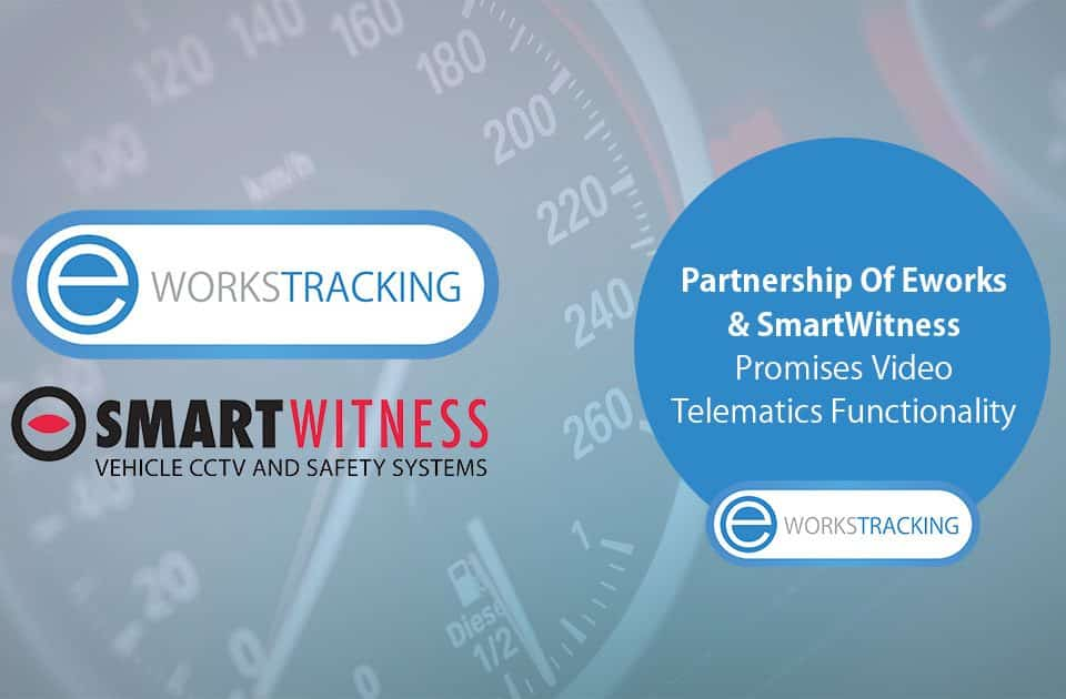 Partnership of Eworks And SmartWitness Promises Video Telematics Functionality