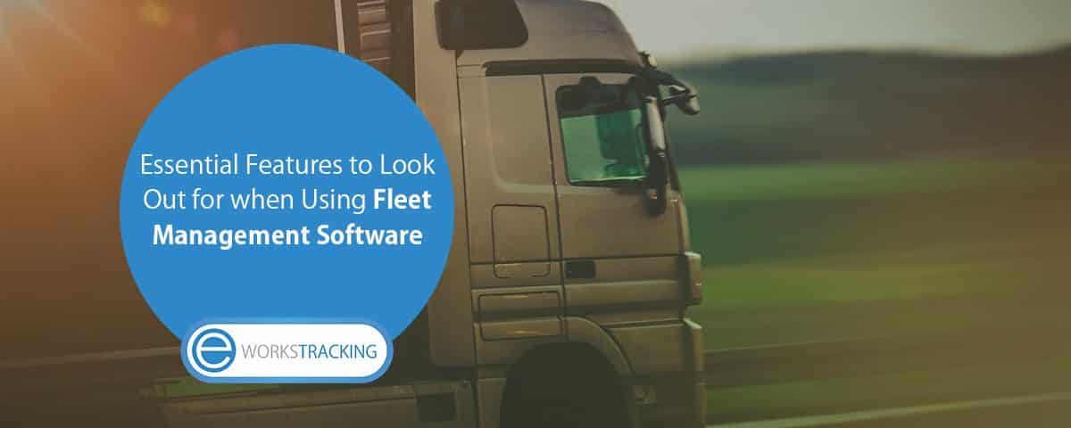 Essential-features-to-look-out-for-when-using-fleet-management-software-3