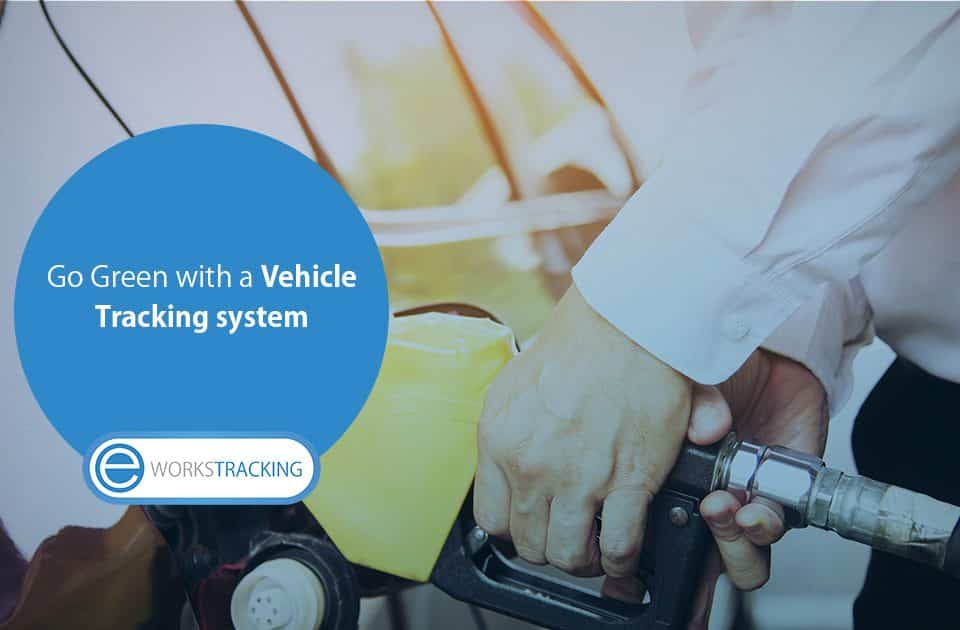Go Green with a Vehicle Tracking system